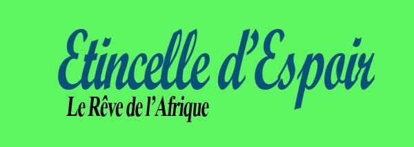 Etincelle d'Espoir | Le Rêve de l'Afrique
